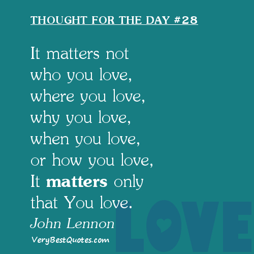 It Matters Not John Lennon Love Thought For The Day