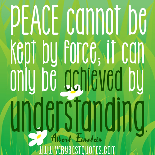 how peace can be achieved Peace cannot be achieved through violence, it can only be attained through understanding - ralph waldo emerson - ralph waldo emerson when you find peace within yourself, you become the kind of .