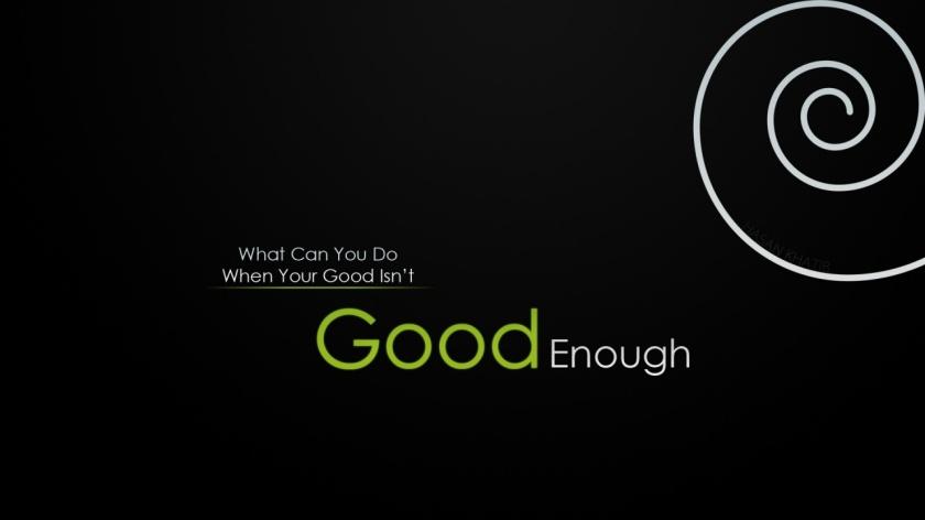 good-enough-1280x720