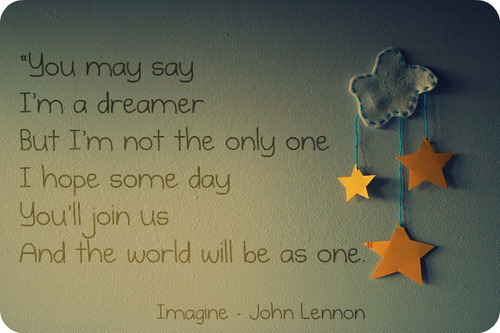 You-May-Say-Im-A-Dreamer-But-Im-Not-The-Only-One