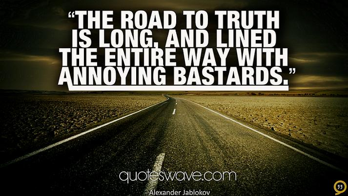The-road-to-truth-is-long-and-lined-the-entire