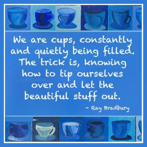 We-are-cups-constantly-and-quietly