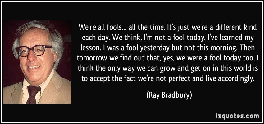 Image result for ray bradbury fools quote