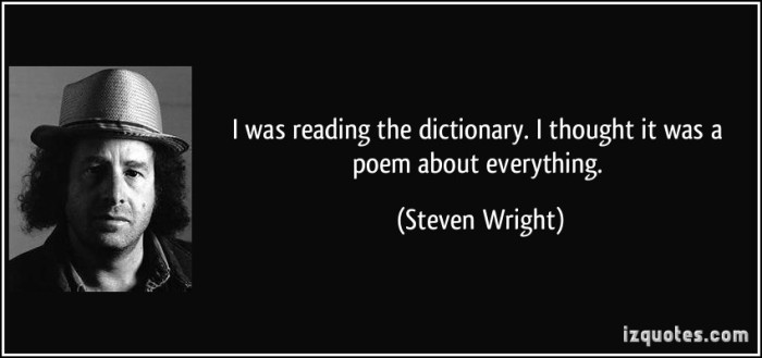 quote-i-was-reading-the-dictionary-i-thought-it-was-a-poem-about-everything-steven-wright-202299