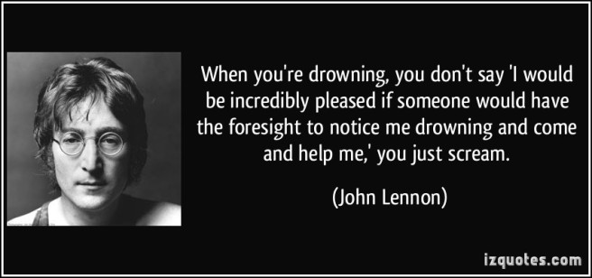 quote-when-you-re-drowning-you-don-t-say-i-would-be-incredibly-pleased-if-someone-would-have-the-john-lennon-110585