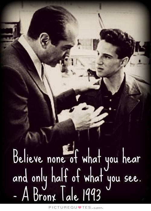 Believe None Of What You Hear And Only Half Of What You See Quote 1