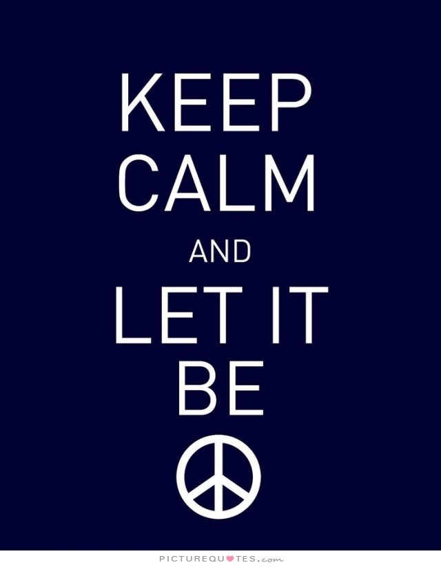 keep-calm-and-let-it-be-quote-1