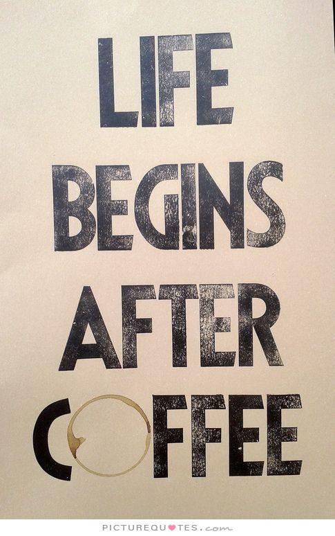 life-begins-after-coffee-quote-1