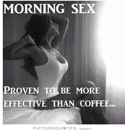 morning-sex-proven-to-be-more-effective-than-coffee-quote-1