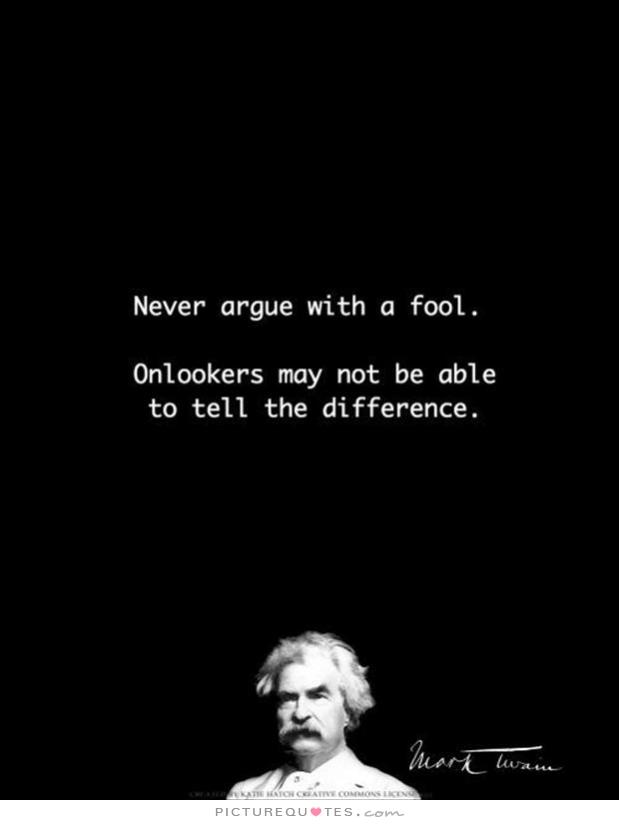 never-argue-with-a-fool-onlookers-may-not-be-able-to-tell-the-difference-quote-1
