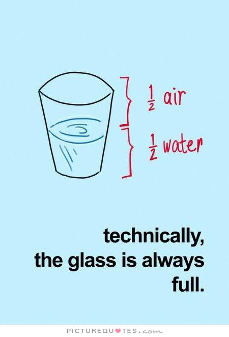 technically-the-glass-is-always-full-quote-1