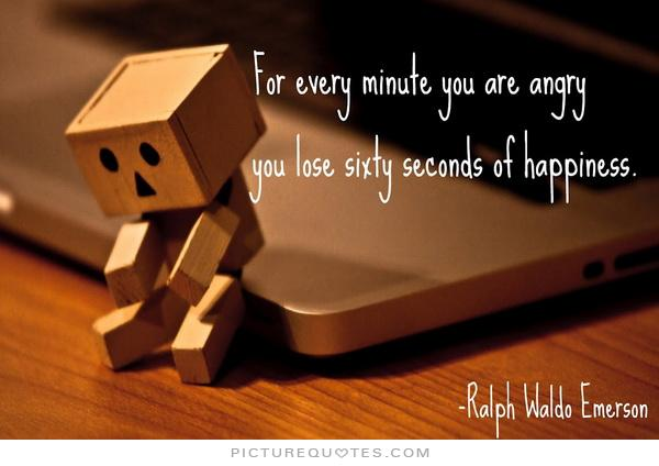 for-every-minute-you-are-angry-you-lose-sixty-seconds-of-happiness-quote-1