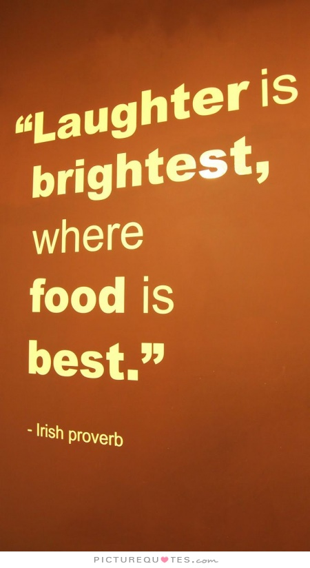 laughter-is-brightest-where-food-is-best-quote-1
