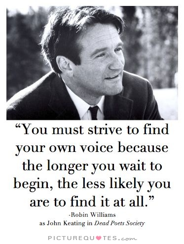 you-must-strive-to-find-your-own-voice-because-the-longer-you-wait-to-begin-the-less-likely-you-are-quote-1