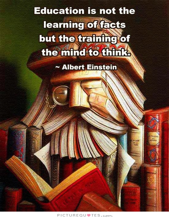 education-is-not-the-learning-of-facts-but-the-training-of-the-mind-to-think-quote-1