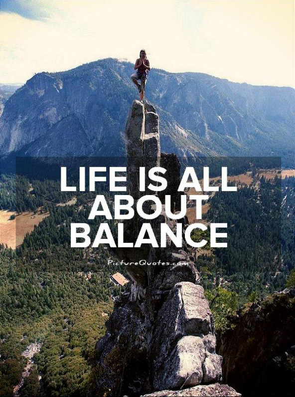 Life Is All About Balance Quote 1
