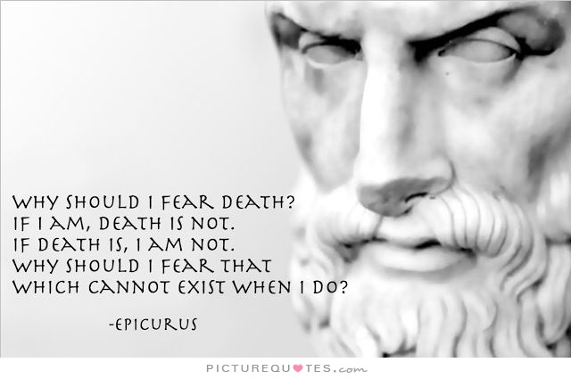 why-should-i-fear-death-if-i-am-death-is-not-if-death-is-i-am-not-why-should-i-fear-that-which-can-quote-1
