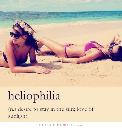 heliophilia-desire-to-stay-in-the-sun-love-of-sunlight-quote-1