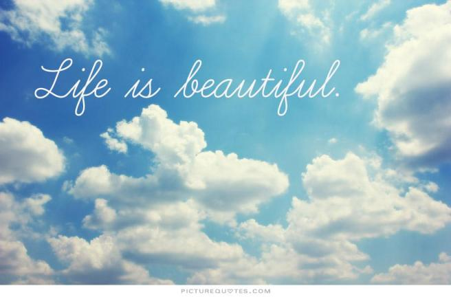 life-is-beautiful-quote-1