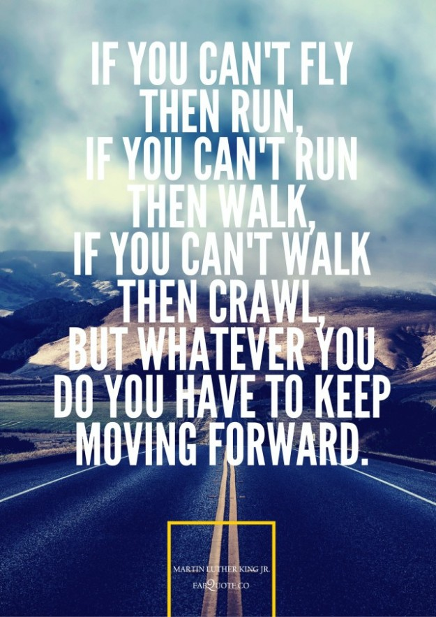 Martin-Luther-King-Jr.-You-have-to-keep-moving-forward-640x905