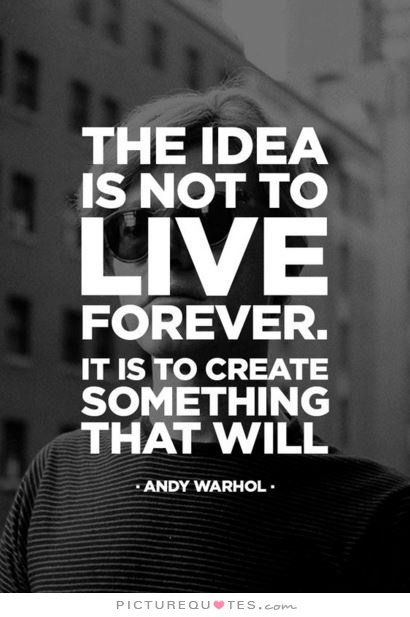 the-idea-is-not-to-live-forever-it-is-to-create-something-that-will-quote-1