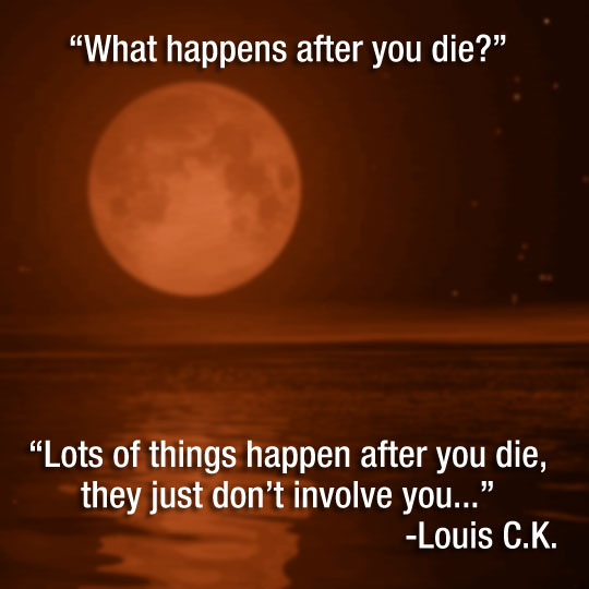cool-Louis-CK-quote-death-space