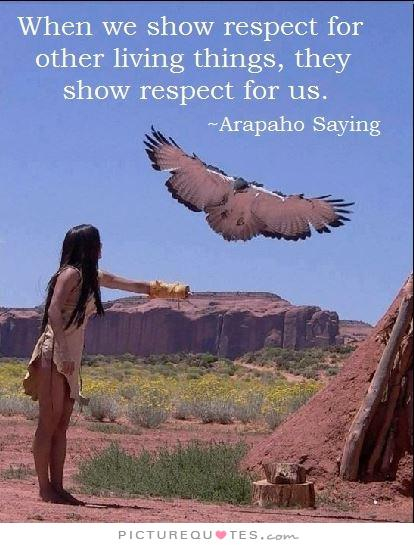 when-we-show-respect-for-other-living-things-they-show-respect-for-us-quote-1